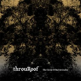 RB010 - throuRoof - The Circle Of Bad Attitudes