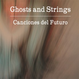 RB037 - Ghosts and Strings - Canciones del Futuro
