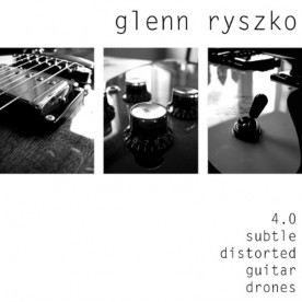RB045 - Glenn Ryszko - 4.0 subtle distorted guitar drones