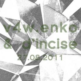 v4w.enko & d'incise - 27.08.2011